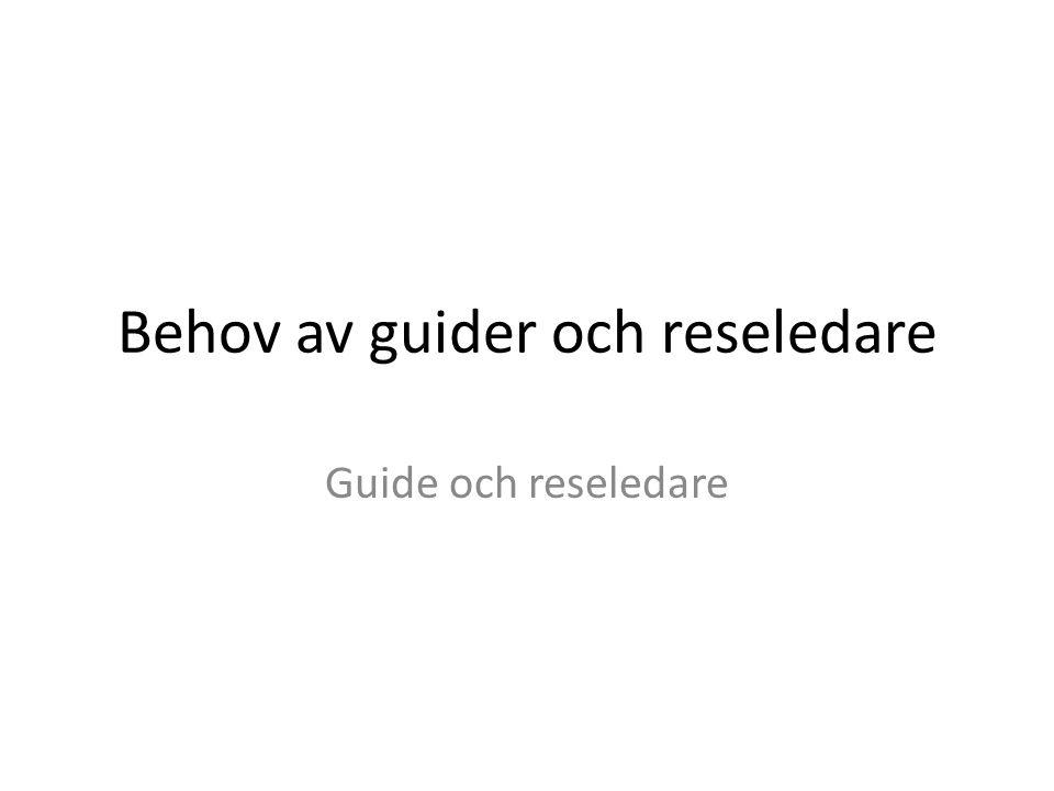 Behov av guider och reseledare