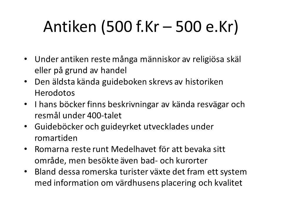 Antiken (500 f.Kr – 500 e.Kr) Under antiken reste många människor av religiösa skäl eller på grund av handel.