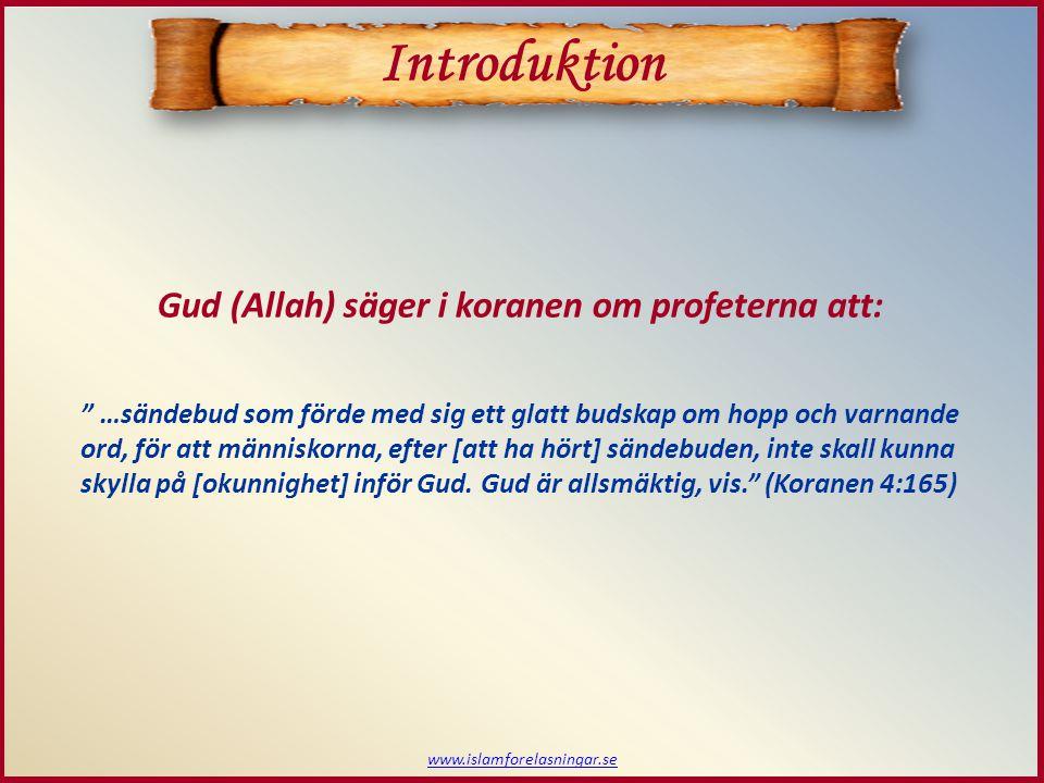 Introduktion Gud (Allah) säger i koranen om profeterna att: