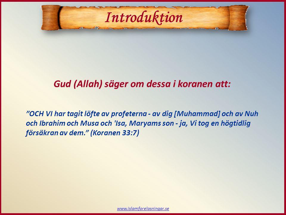 Introduktion Gud (Allah) säger om dessa i koranen att: