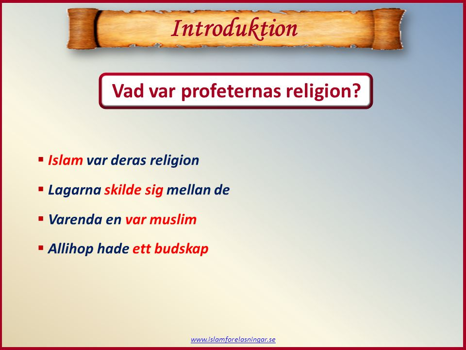 Introduktion Vad var profeternas religion Islam var deras religion