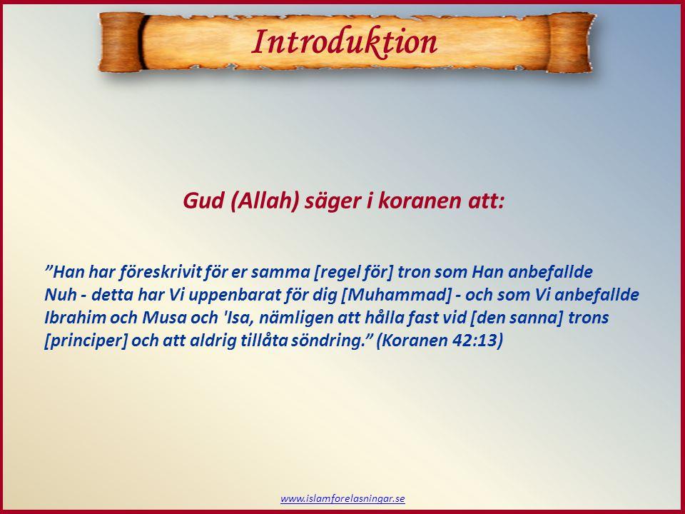 Introduktion Gud (Allah) säger i koranen att: