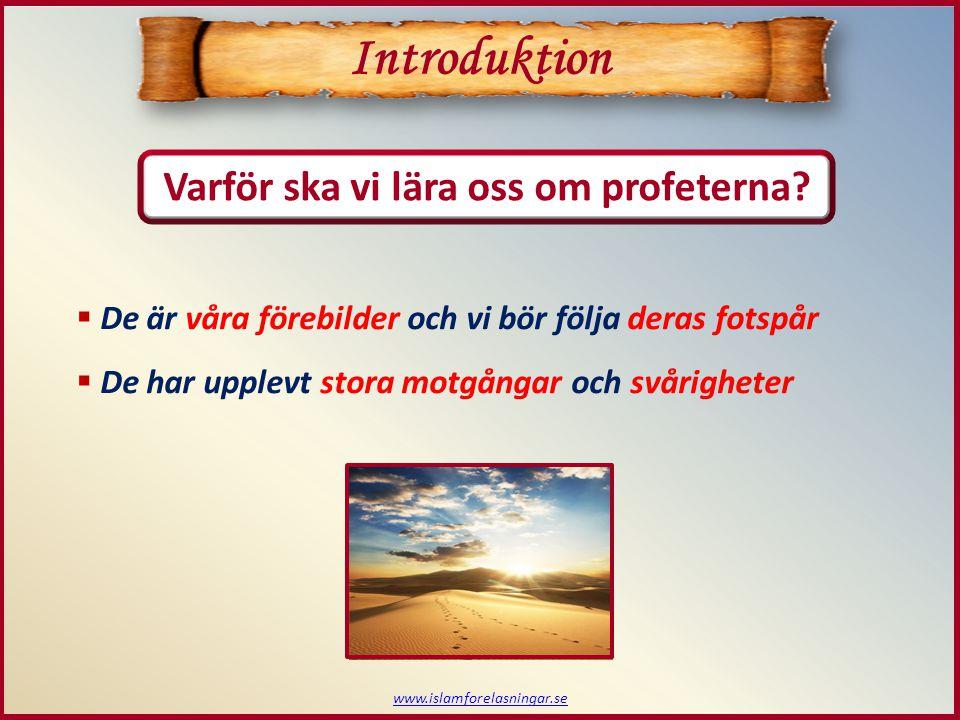 Introduktion Varför ska vi lära oss om profeterna