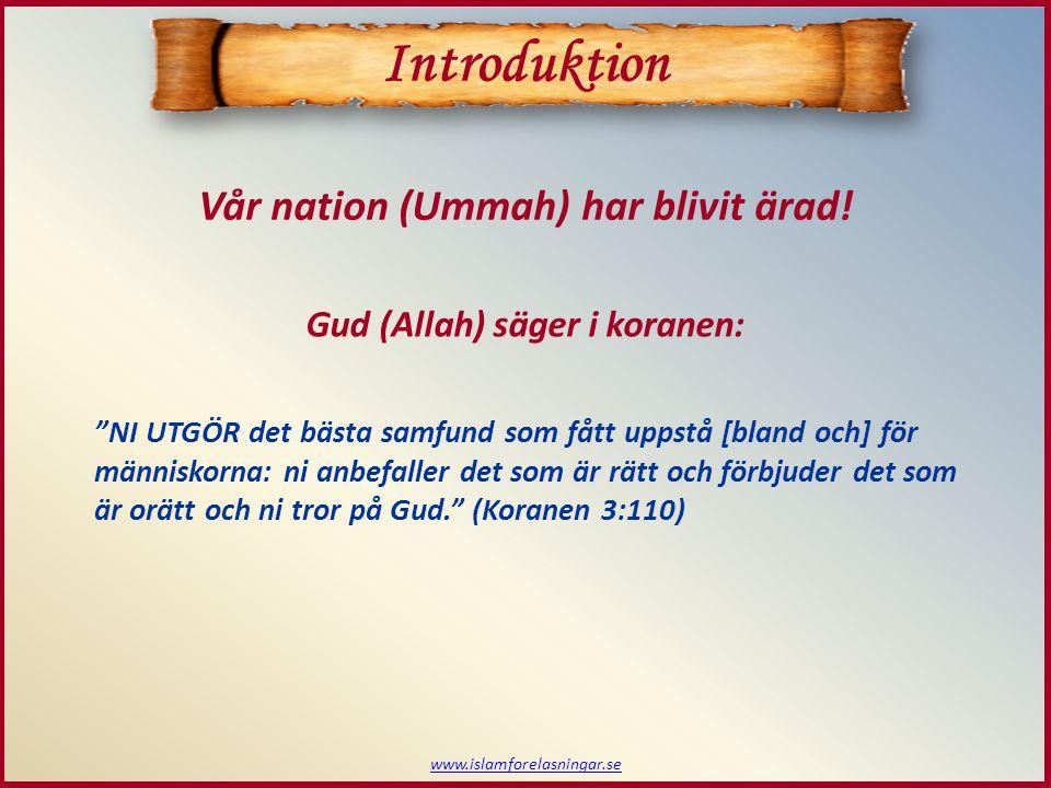 Introduktion Vår nation (Ummah) har blivit ärad!