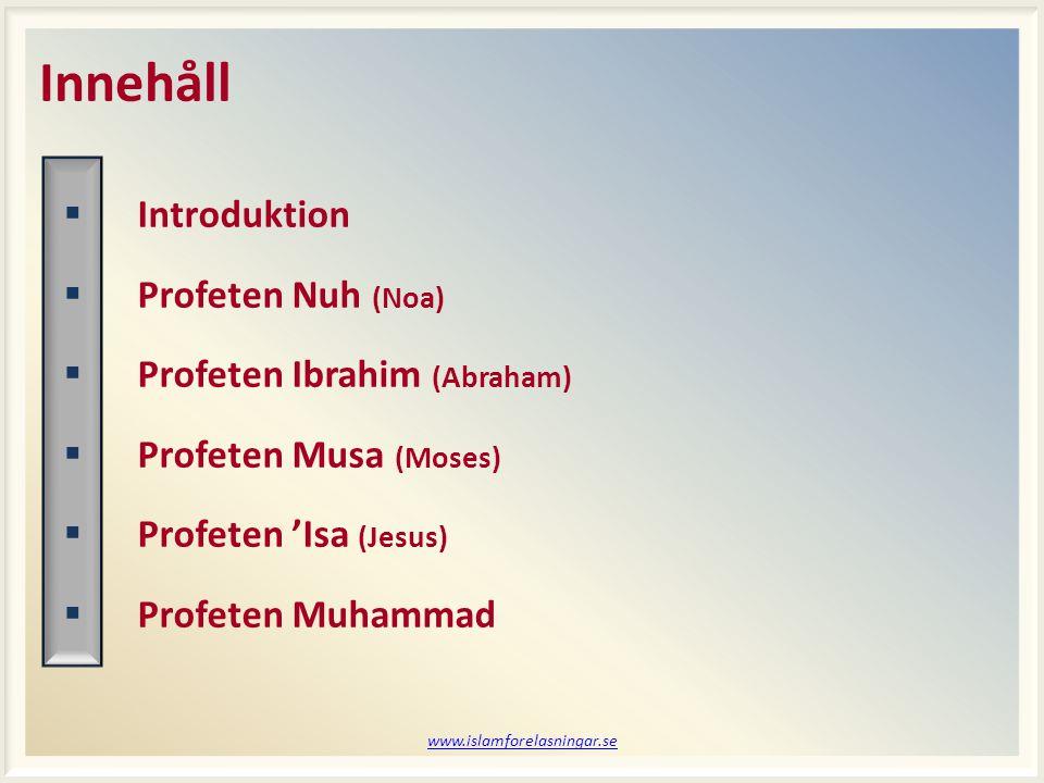 Innehåll Introduktion Profeten Nuh (Noa) Profeten Ibrahim (Abraham)