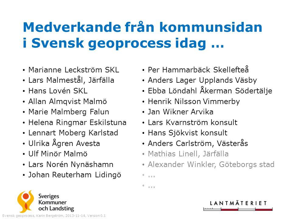 Medverkande från kommunsidan i Svensk geoprocess idag …