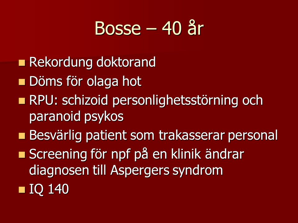 Bosse – 40 år Rekordung doktorand Döms för olaga hot
