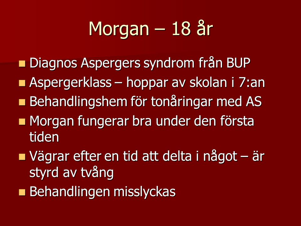 Morgan – 18 år Diagnos Aspergers syndrom från BUP