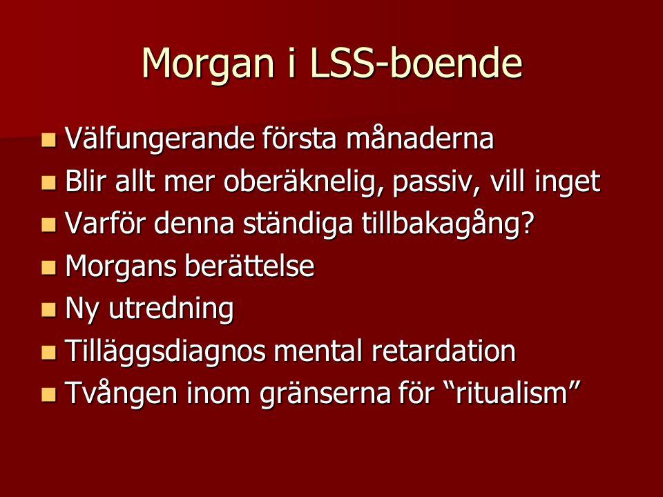 Morgan i LSS-boende Välfungerande första månaderna