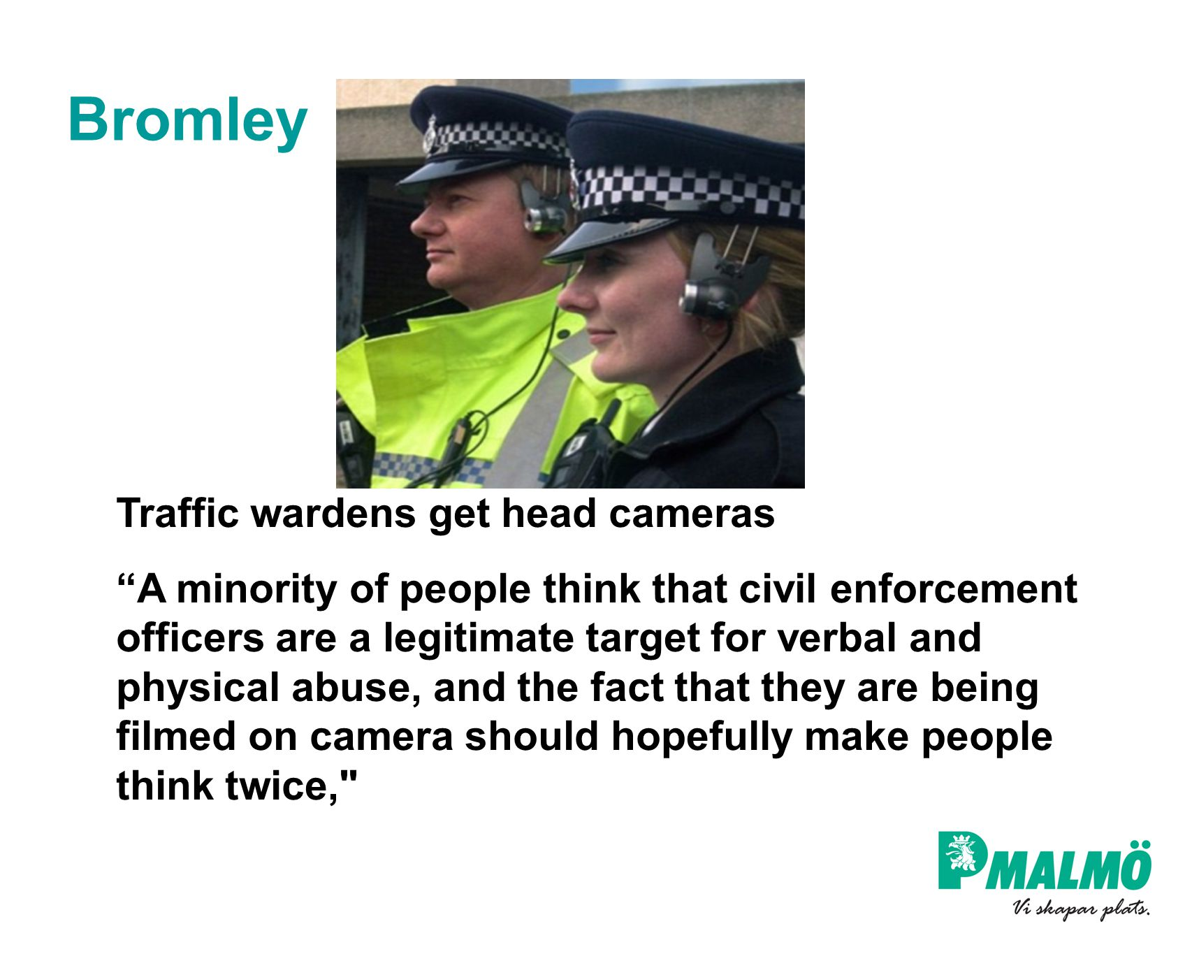 Bromley Traffic wardens get head cameras