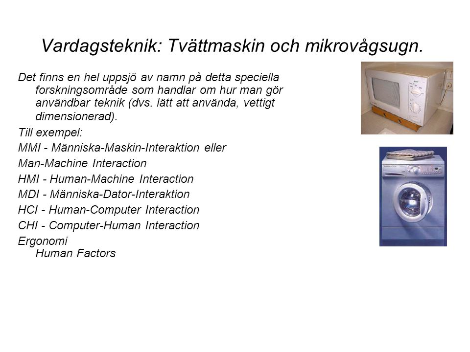 Vardagsteknik: Tvättmaskin och mikrovågsugn.