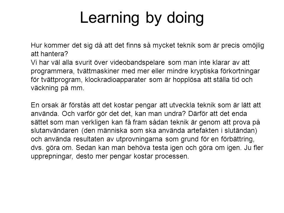 Learning by doing Hur kommer det sig då att det finns så mycket teknik som är precis omöjlig att hantera