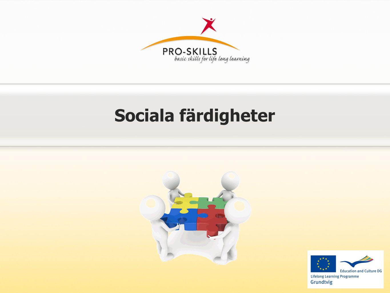Sociala färdigheter I livslångt lärande har sociala färdigheter en viktig funktion.