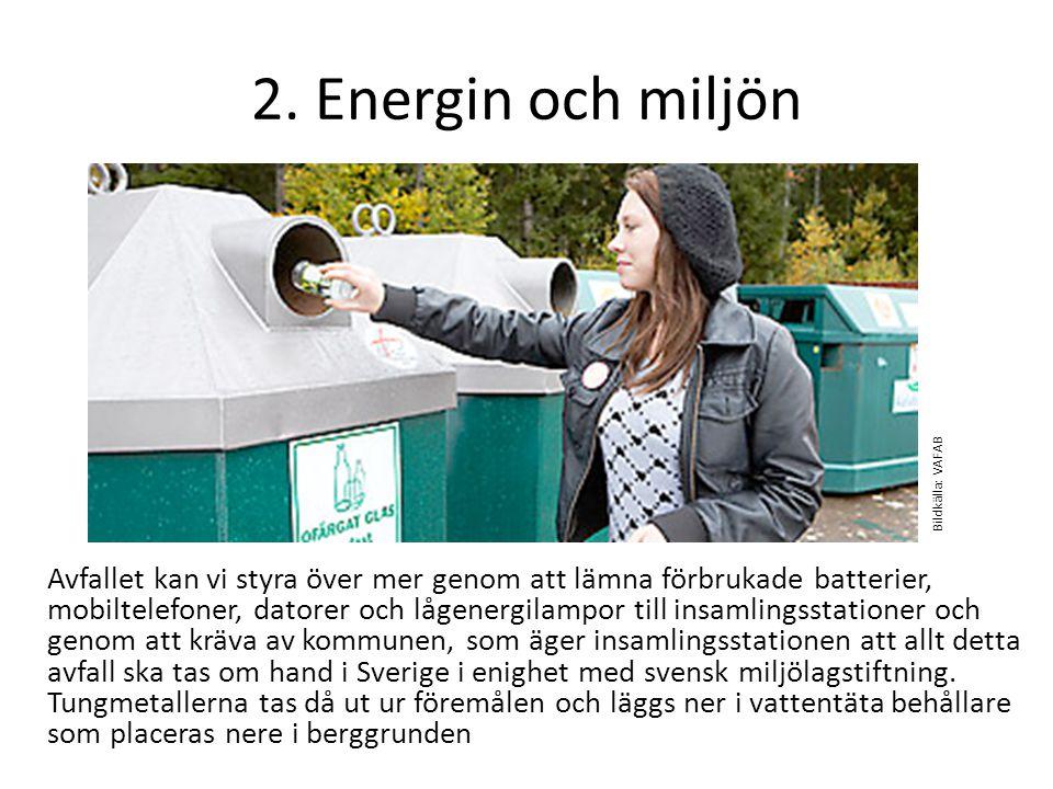 2. Energin och miljön Bildkälla: VAFAB.
