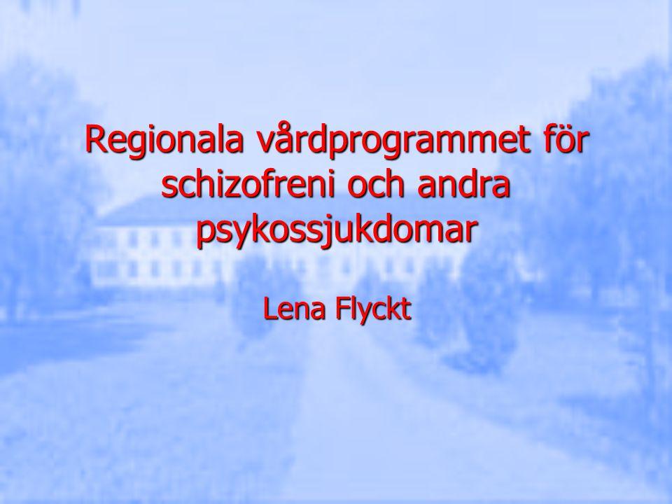 Regionala vårdprogrammet för schizofreni och andra psykossjukdomar