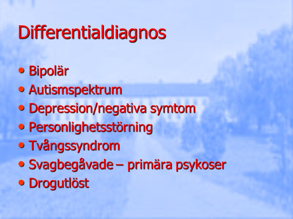 Differentialdiagnos Bipolär Autismspektrum Depression/negativa symtom