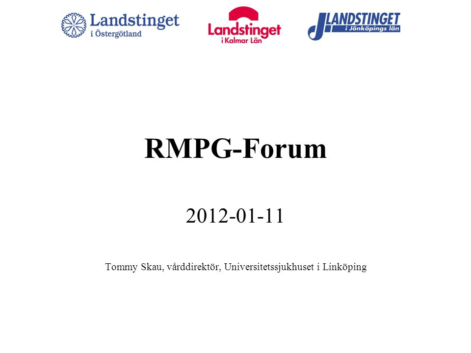 2012-01-11 Tommy Skau, vårddirektör, Universitetssjukhuset i Linköping