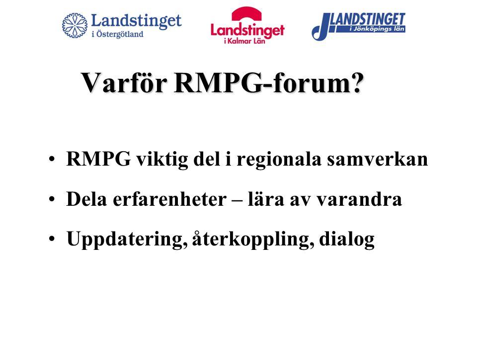 Varför RMPG-forum RMPG viktig del i regionala samverkan