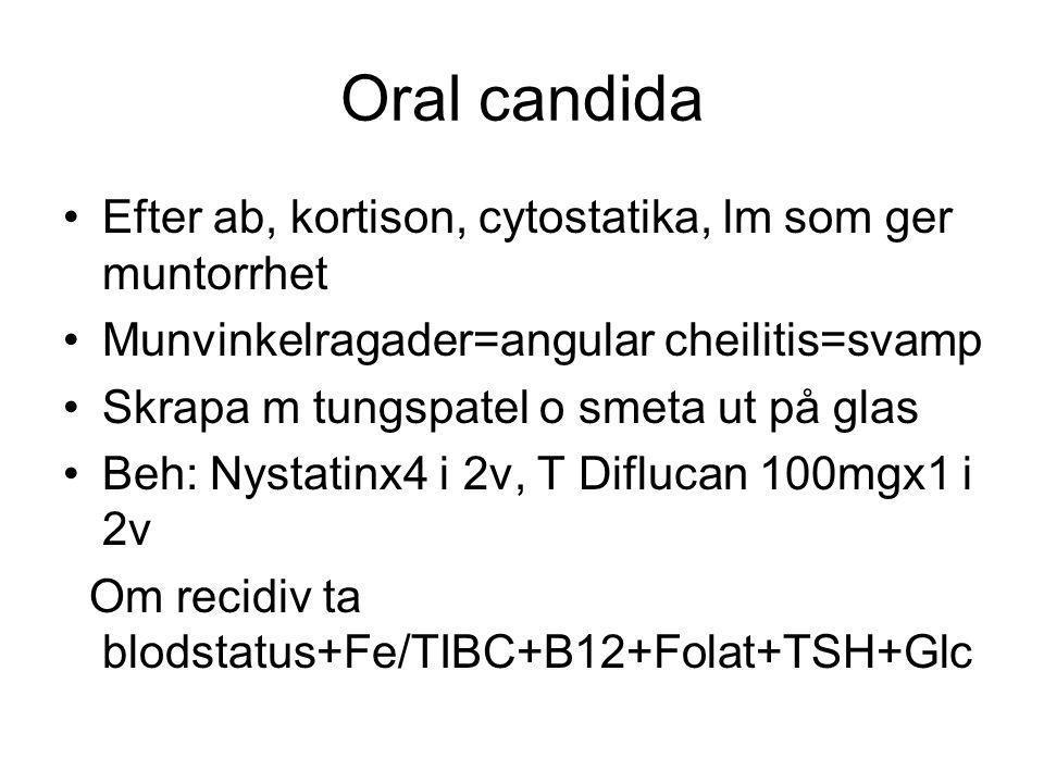 Oral candida Efter ab, kortison, cytostatika, lm som ger muntorrhet