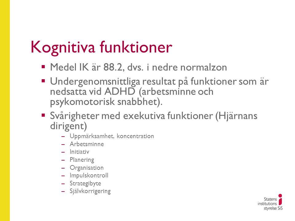 Kognitiva funktioner Medel IK är 88.2, dvs. i nedre normalzon