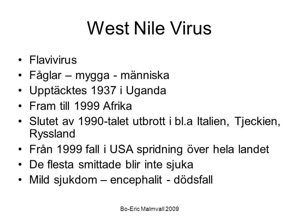 West Nile Virus Flavivirus Fåglar – mygga - människa