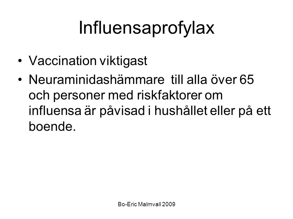 Influensaprofylax Vaccination viktigast