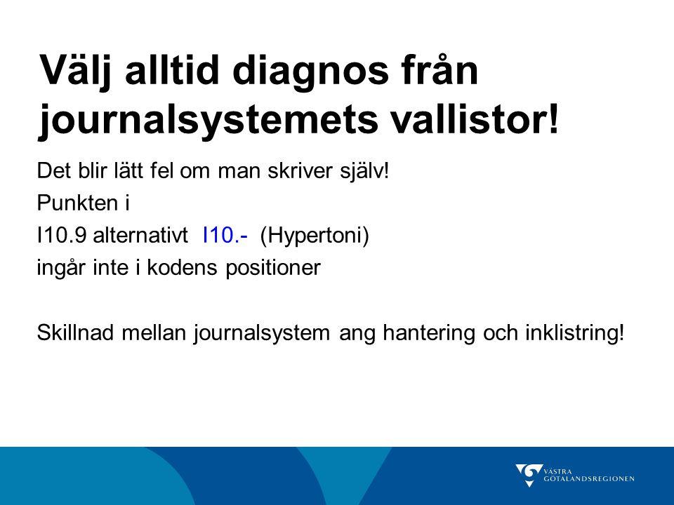 Välj alltid diagnos från journalsystemets vallistor!