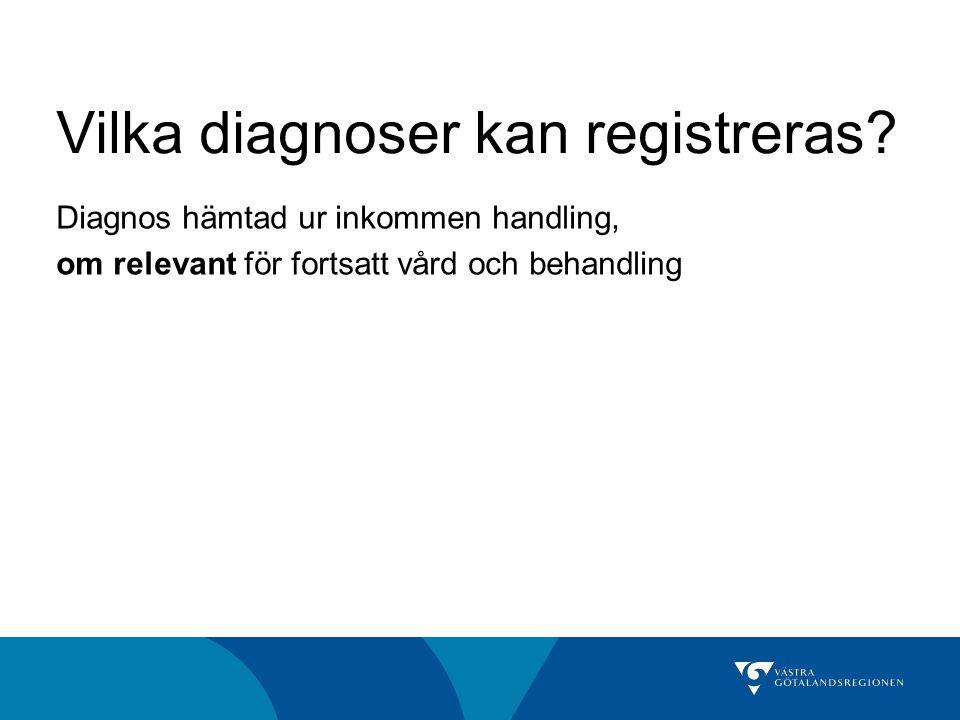Vilka diagnoser kan registreras