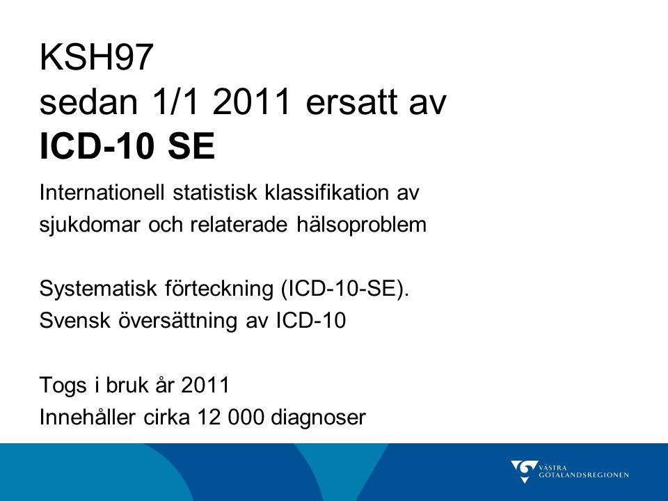 KSH97 sedan 1/1 2011 ersatt av ICD-10 SE