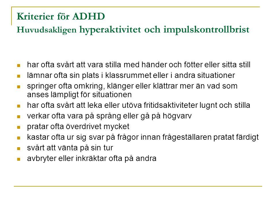 Kriterier för ADHD Huvudsakligen hyperaktivitet och impulskontrollbrist