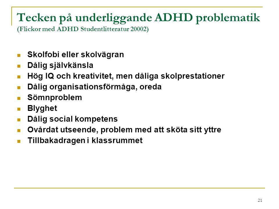 Tecken på underliggande ADHD problematik (Flickor med ADHD Studentlitteratur 20002)