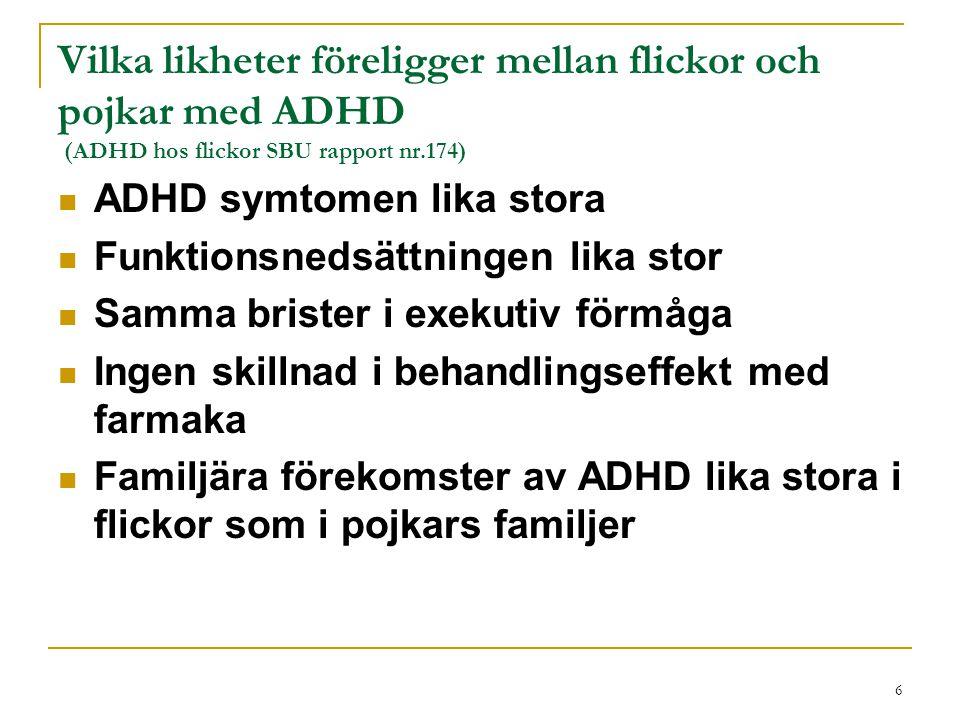 Vilka likheter föreligger mellan flickor och pojkar med ADHD (ADHD hos flickor SBU rapport nr.174)