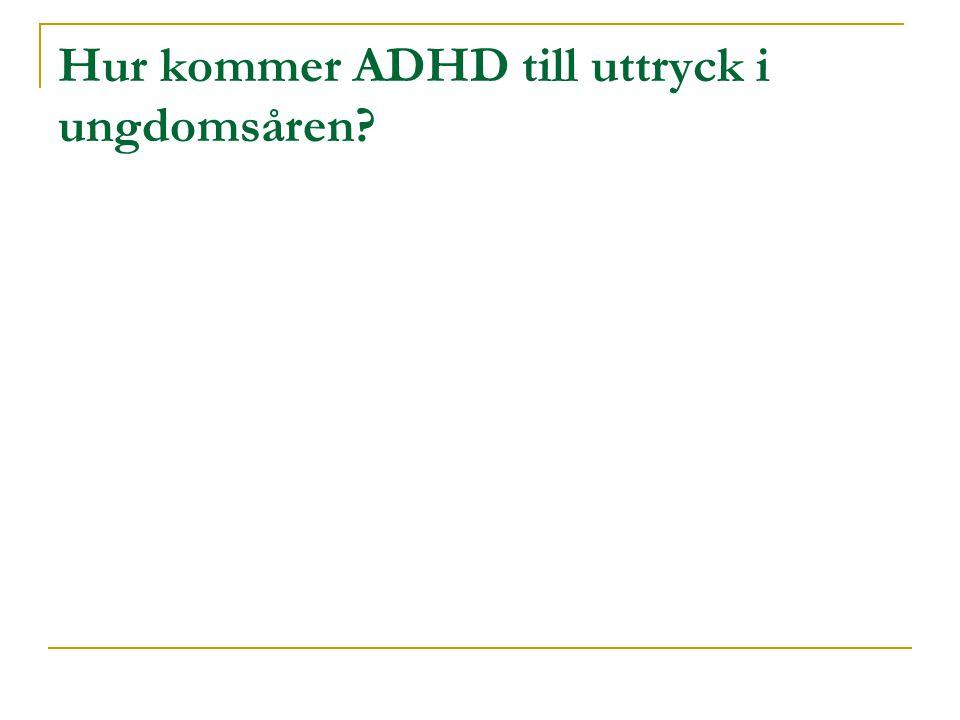 Hur kommer ADHD till uttryck i ungdomsåren