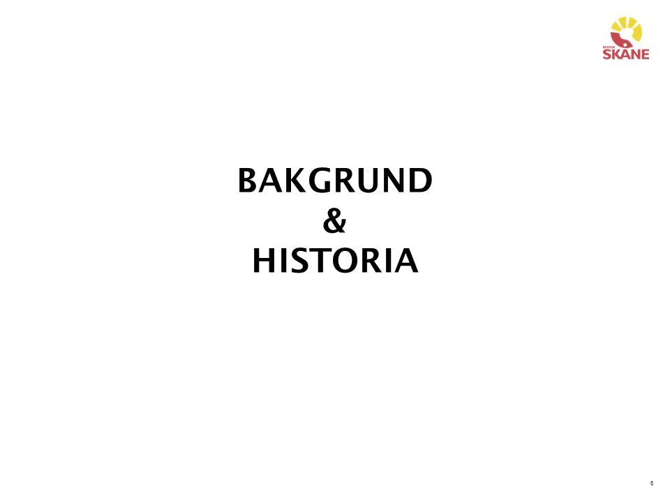 BAKGRUND & HISTORIA