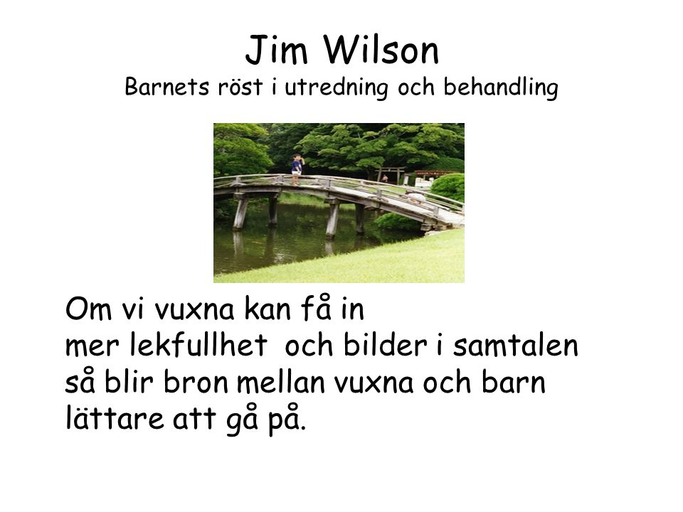 Jim Wilson Barnets röst i utredning och behandling