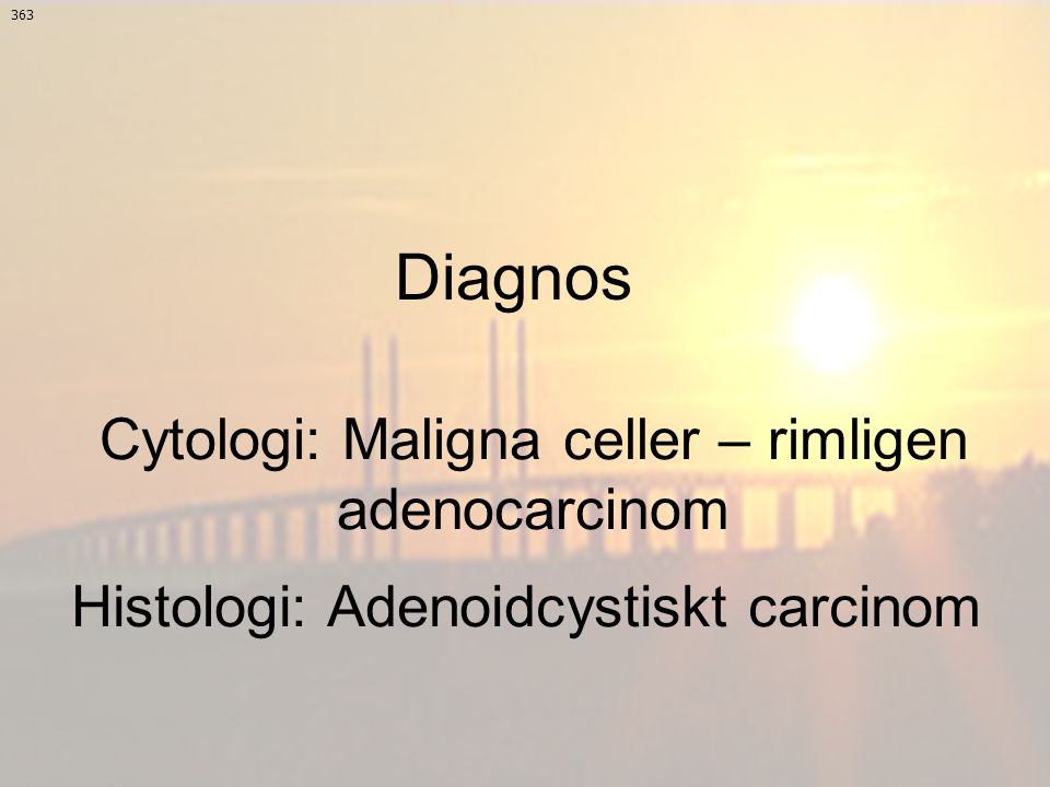 Histologi: Adenoidcystiskt carcinom
