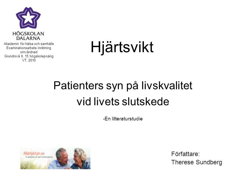 Hjärtsvikt Patienters syn på livskvalitet vid livets slutskede