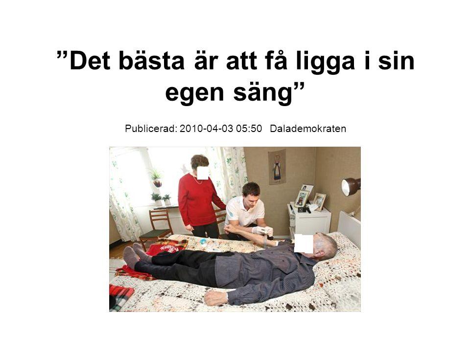 Det bästa är att få ligga i sin egen säng Publicerad: 2010-04-03 05:50 Dalademokraten