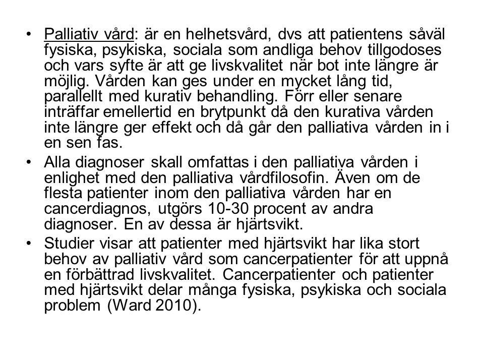 Palliativ vård: är en helhetsvård, dvs att patientens såväl fysiska, psykiska, sociala som andliga behov tillgodoses och vars syfte är att ge livskvalitet när bot inte längre är möjlig. Vården kan ges under en mycket lång tid, parallellt med kurativ behandling. Förr eller senare inträffar emellertid en brytpunkt då den kurativa vården inte längre ger effekt och då går den palliativa vården in i en sen fas.