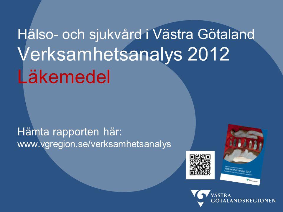 Hälso- och sjukvård i Västra Götaland Verksamhetsanalys 2012 Läkemedel