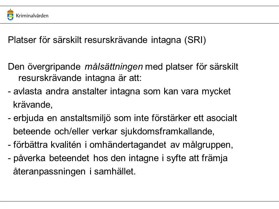 Platser för särskilt resurskrävande intagna (SRI)