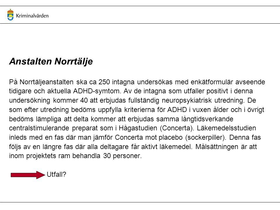 Anstalten Norrtälje På Norrtäljeanstalten ska ca 250 intagna undersökas med enkätformulär avseende.