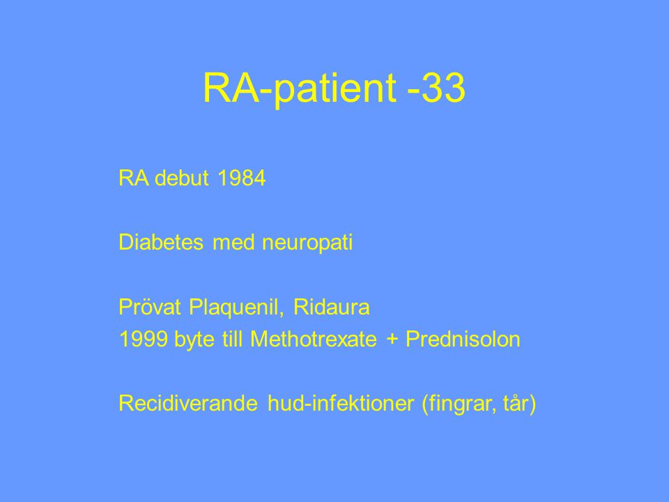 RA-patient -33 RA debut 1984 Diabetes med neuropati