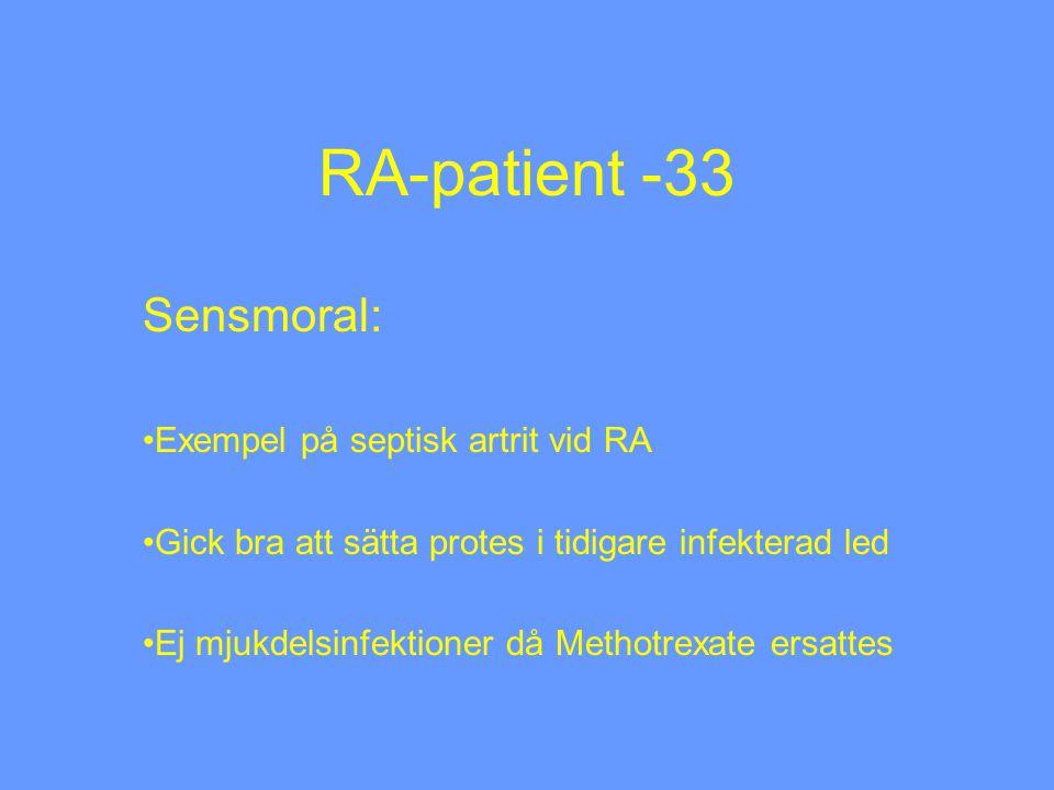 RA-patient -33 Sensmoral: Exempel på septisk artrit vid RA
