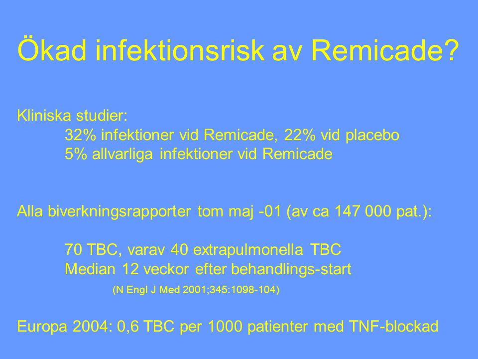 Ökad infektionsrisk av Remicade. Kliniska studier: