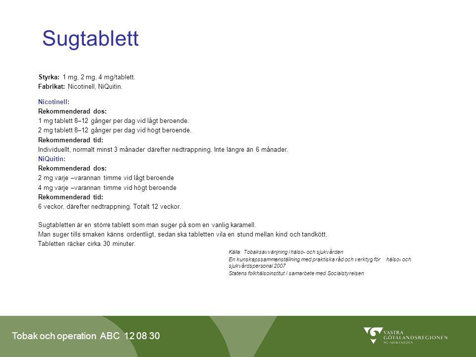 Sugtablett Styrka: 1 mg, 2 mg, 4 mg/tablett.