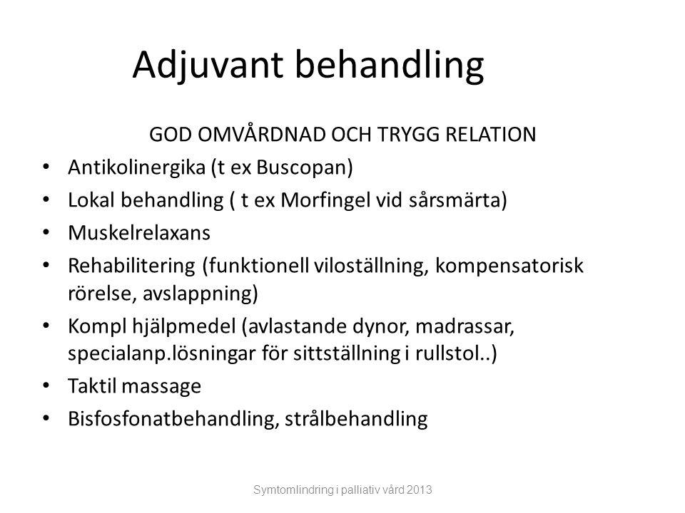 Adjuvant behandling GOD OMVÅRDNAD OCH TRYGG RELATION
