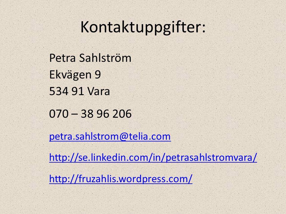 Kontaktuppgifter: Petra Sahlström Ekvägen 9 534 91 Vara