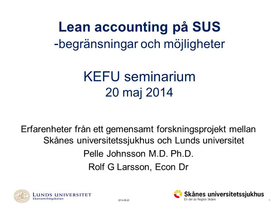 Lean accounting på SUS -begränsningar och möjligheter KEFU seminarium 20 maj 2014