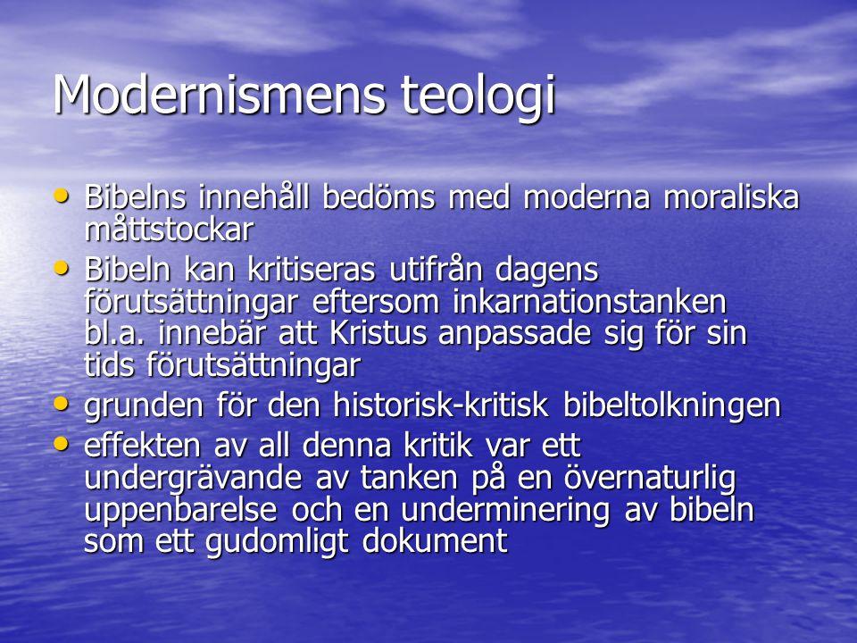 Modernismens teologi Bibelns innehåll bedöms med moderna moraliska måttstockar.